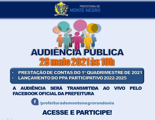 AUDIÊNCIA PÚBLICA - PRESTAÇÃO DE CONTAS DO 1º QUADRIMESTRE DE 2021 E LANÇAMENTO DO PPA PARTICIPATIVO